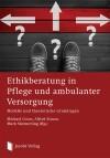 Ethikberatung in Pflege und ambulanter Versorgung