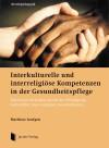 Matthias Leufgen - Interkulturelle und interreligiöse Kompetenzen in der Gesundheitspflege